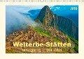 Welterbe-Stätten - einzigartig in der Welt (Wandkalender 2018 DIN A3 quer) Dieser erfolgreiche Kalender wurde dieses Jahr mit gleichen Bildern und aktualisiertem Kalendarium wiederveröffentlicht. - Peter Roder