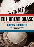 The Great Chase: The Dodgers-Giants Pennant Race of 1951 - Harvey Rosenfeld