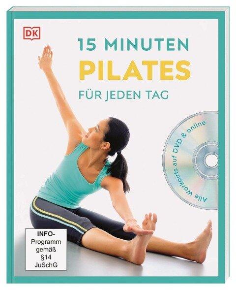 15 Minuten Pilates für jeden Tag - Alycea Ungaro