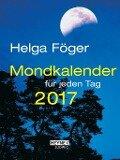 Mondkalender für jeden Tag 2017 Taschenkalender - Helga Föger