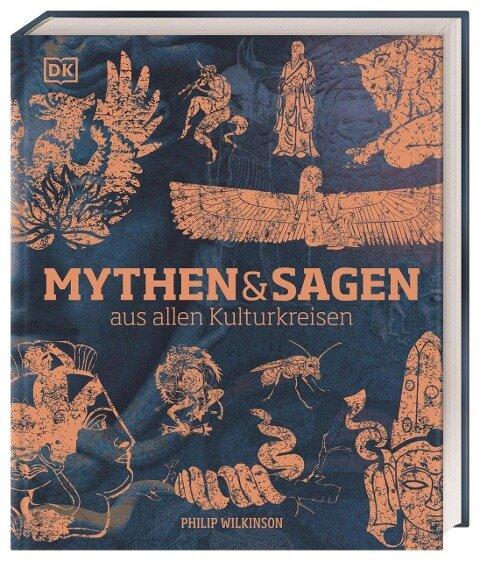 Mythen und Sagen aus allen Kulturkreisen - Philip Wilkinson