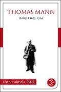Essays I 1893-1914 - Thomas Mann