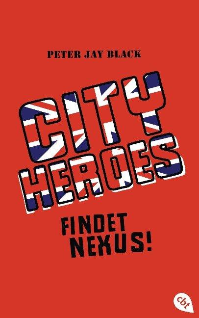 City Heroes - Findet Nexus! - Peter Jay Black