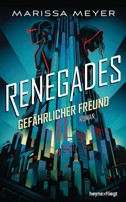 Renegades - Gefährlicher Freund - Marissa Meyer