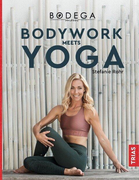 Bodega Moves® - Bodywork meets Yoga - Stefanie Rohr
