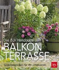 Das BLV Handbuch Balkon & Terrasse - Dorothée Waechter, Tanja Ratsch, Dagmar Strauß, Friedrich Strauß