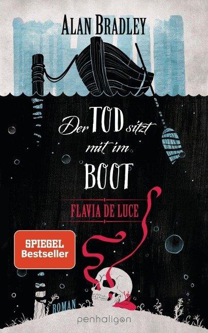 Flavia de Luce 9 - Der Tod sitzt mit im Boot - Alan Bradley