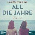 All die Jahre - J. Courtney Sullivan
