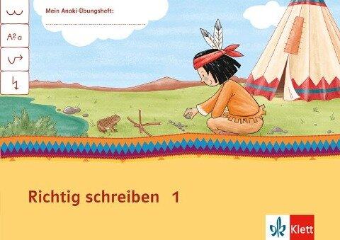 Mein Indianerheft. Richtig schreiben. Klasse 1 -