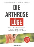 Die Arthrose-Lüge - Petra Bracht, Roland Liebscher-Bracht
