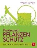 Praxiscoach Pflanzenschutz - Mascha Schacht