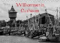 Willkommen in Cuxhaven (Tischkalender 2017 DIN A5 quer) - kattobello