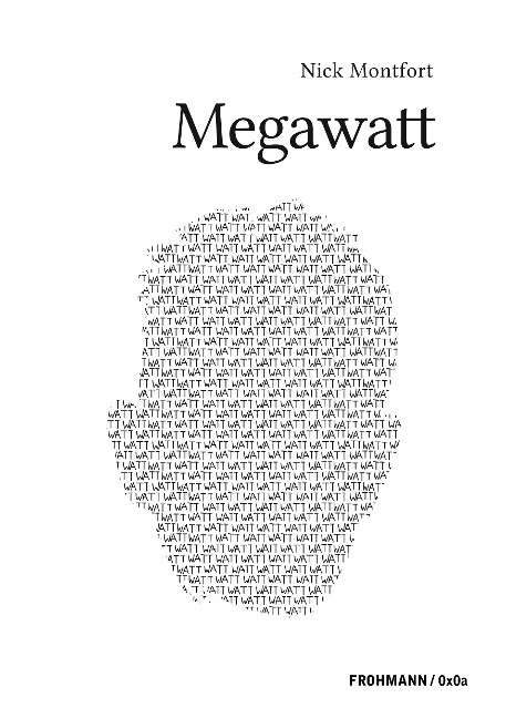 Megawatt - Nick Montfort