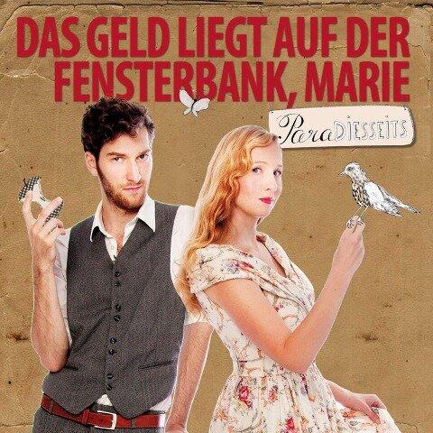 Paradiesseits / Das Geld liegt auf der Fensterbank Marie - Wiebke Eymess, Friedolin Müller