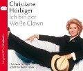 Ich bin der Weiße Clown - Christiane Hörbiger