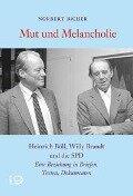 Mut und Melancholie - Norbert Bicher