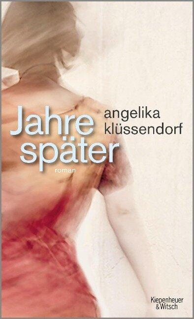 Jahre später - Angelika Klüssendorf