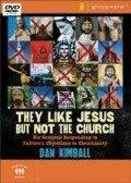 They Like Jesus But Not the Church - Dan Kimball