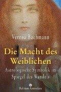 Die Macht des Weiblichen - Verena Bachmann