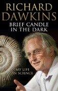 Brief Candle in the Dark - Richard Dawkins