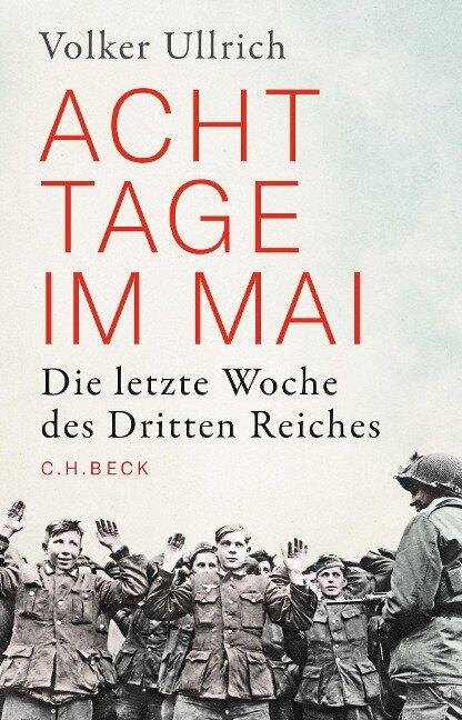Acht Tage im Mai - Volker Ullrich