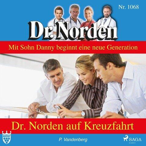 Dr. Norden auf Kreuzfahrt - Dr. Norden 1068 (Ungekürzt) - Patricia Vandenberg