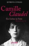 Camille Claudel - Barbara Krause