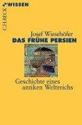 Das frühe Persien - Josef Wiesehöfer