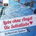 Liebe ohne Angst - Gerhard von Lentner