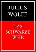 Das schwarze Weib - Julius Wolff