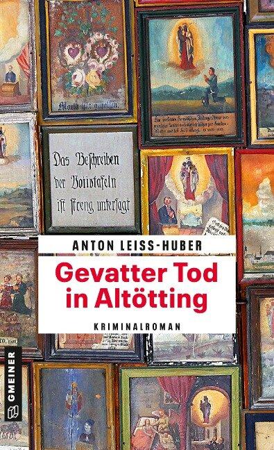 Gevatter Tod in Altötting - Anton Leiss-Huber