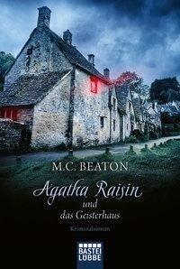 Agatha Raisin und das Geisterhaus - M. C. Beaton