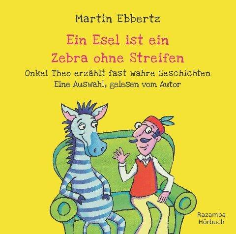 Ein Esel ist ein Zebra ohne Streifen - Martin Ebbertz