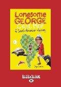 Lonesome George, C'Est Moi!: A South American Odyssey (Large Print 16pt) - Jorge Sotirios