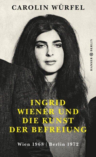 Ingrid Wiener und die Kunst der Befreiung - Carolin Würfel