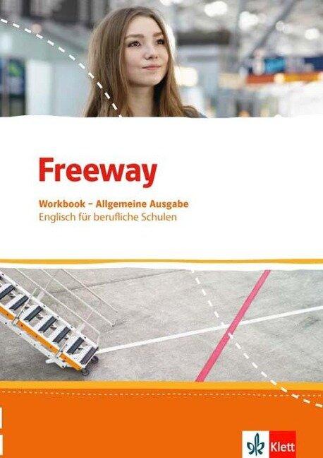 Freeway Allgemeine Ausgabe 2016. Workbook mit Lösungen zum Download. Englisch für berufliche Schulen -