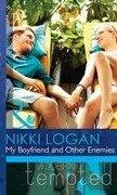 My Boyfriend and Other Enemies (Mills & Boon Modern Tempted) - Nikki Logan