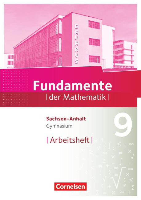 Fundamente der Mathematik 9. Schuljahr - Gymnasium Sachsen-Anhalt - Arbeitsheft mit Lösungen -