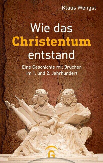 Wie das Christentum entstand - Klaus Wengst
