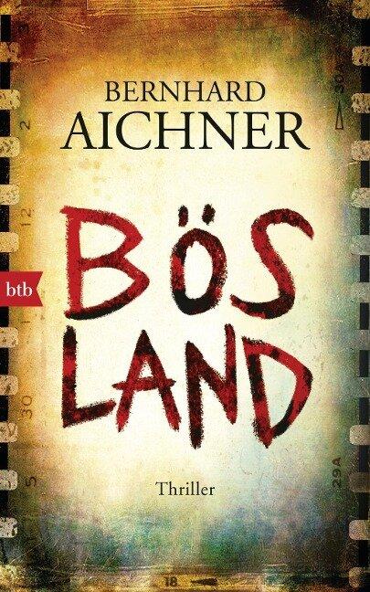 Bösland - Bernhard Aichner