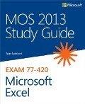 MOS 2013 Study Guide for Microsoft Excel - Joan Lambert