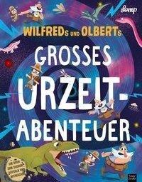 Wilfreds und Olberts großes Urzeitabenteuer - Stephan Lomp