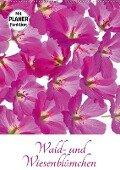 Wald- und Wiesenblümchen (Wandkalender 2018 DIN A2 hoch) Dieser erfolgreiche Kalender wurde dieses Jahr mit gleichen Bildern und aktualisiertem Kalendarium wiederveröffentlicht. - Klaus Eppele