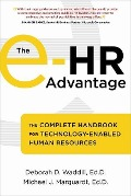 The e-HR Advantage - Deborah D. Waddill, Michael J. Marquardt