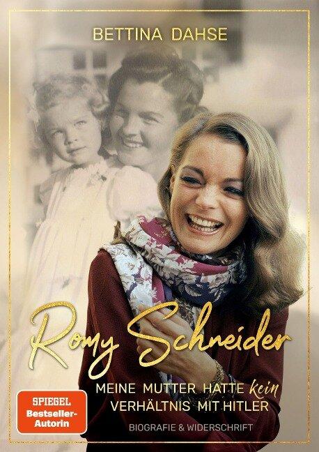 Romy Schneider - Meine Mutter hatte kein Verhältnis mit Hitler - Bettina Dahse