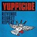 Revenge,Regret,Repeat - Yuppicide