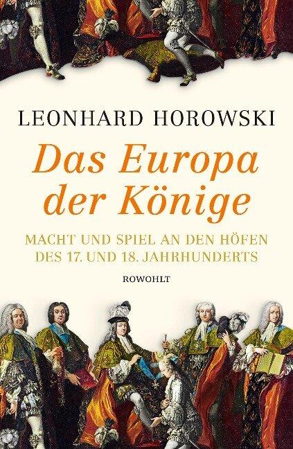 Das Europa der Könige - Leonhard Horowski