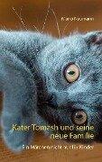 Kater Tomash und seine neue Familie - Mario Naumann