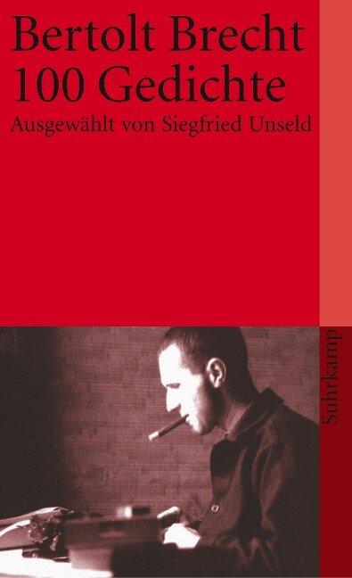 Hundert (100) Gedichte - Bertolt Brecht