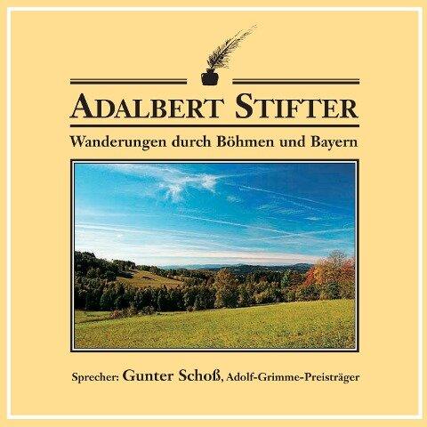 Wanderungen durch Böhmen und Bayern - Adalbert Stifter